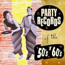 Party Records of the 50's & 60's