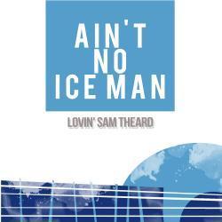 Ain't No Ice Man
