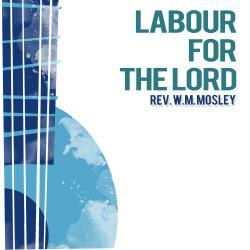 Labour for the Lord